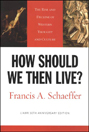 How Should We Then Live - Francis Schaeffer